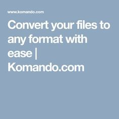 Convert your files to any format with ease | Komando.com