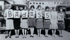 """I want SO MUCH to believe that this is not a Photoshop job and these flappers are actually holding signs that spell out """"badass""""..."""