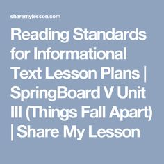 Reading Standards for Informational Text Lesson Plans | SpringBoard V Unit III (Things Fall Apart) | Share My Lesson