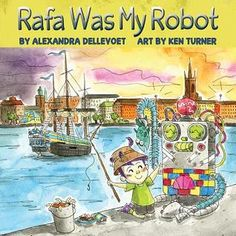 Rafa Was My Robot by Alexandra Dellevoet 155.9 DEL Jacob and his robot Rafa do everything together, but one day, Rafa begins to slow down, becoming weaker with each day, and Jacob, unable to find a cure for his friend, must come to terms with possibly losing him.