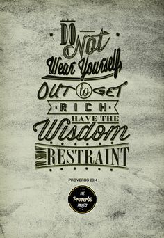 Proverbs 23:4. The Proverbs Project by Michael Masinga. #typography #quotes