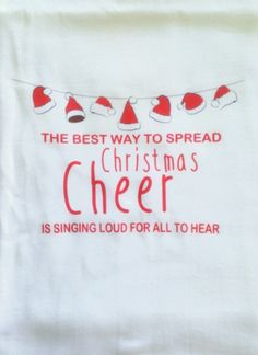 The best way to spread Christmas cheer is singing loud for all to hear. Elf kitchen flour sack tea towel