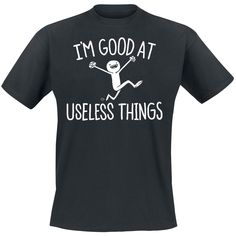 I'm Good At Useless Things - T-Shirt von Goodie Two Sleeves