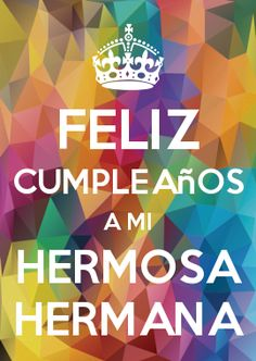 123 Mejores Imagenes De Cumpleanos Hermana Birthday Wishes Happy