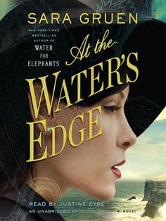 At the Water's Edge audio book. Same author that wrote Water for Elephants.
