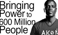 Feel #inspired by #AKON as he #lights up #Africa. That Will Supply #Electricity to 600,000,000 People in #Africa!
