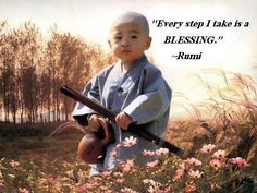 """""""Every step I take is a blessing"""".....Rumi"""