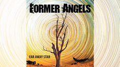 Former Angels - Far Away Star (Audio video)