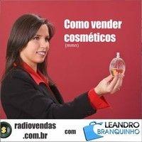 Como Vender Maquiagem - Rádio Vendas com Leandro Branquinho by leandrobranquinho on SoundCloud