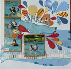 "what a great ""summer"" memories page. The adorned ""splash"" is creative and fun to show off your pics on scrap pages #scrapbooktips"