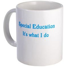 Special Education Teacher Mug-might just have to DIY my team some of these