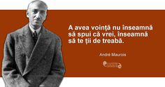 """A avea voință nu înseamnă să spui că vrei, înseamnă să te ții de treabă."" André Maurois Spiritual Quotes, Famous Quotes, Cool Words, Bookmarks, Spirituality, Wisdom, Thoughts, Sayings, Nice"