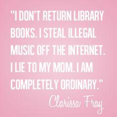 Clary*    -Cassandra Clare