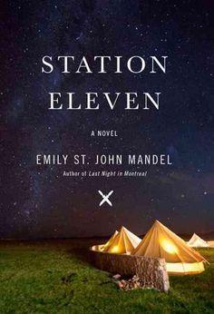 """Station Eleven"" by Emily St. John Mandel. Picked by Katrina M."