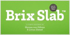 Brix Slab is a typeface created by Hannes von Döhren & Livius Dietzel and published by HVD Fonts.