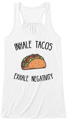 Discover Inhale Tacos, Exhale Negativity Women's Yoga Tank Top from Teespring Yoga Shirts, a custom product made just for you by Teespring. With world-class production and customer support, your satisfaction is guaranteed. Great Websites, Upcoming Artists, Yoga Tank Tops, Floral Jacket, Customer Support, Beards, Nova, Tacos, Just For You