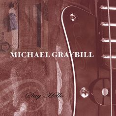Michael Graybill - Say Hello, Grey