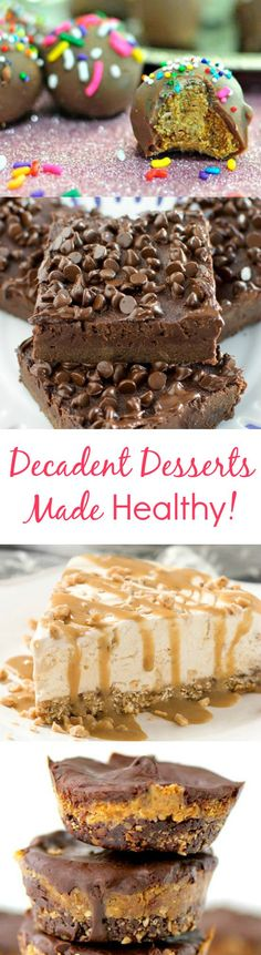 You would never guess these decadent desserts are actually healthy!!