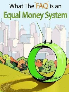 What the FAQ is an Equal Money System - Volume 1 « EQAFE