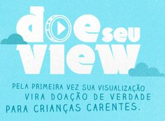 Blogueira S.A.: ♥ DOE SEU VIEW ♥