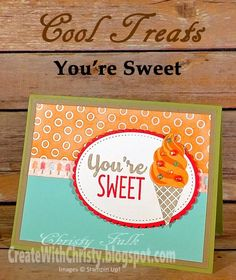 You're Sweet by StampinChristy - Cards and Paper Crafts at Splitcoaststampers