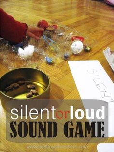Week 4 - Sense of Hearing Silent or Loud Sound Game for Toddlers, easy and cheap way to play and learn about sounds