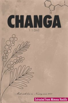 Changa, Extracted from Mimosa Hostilis - Made with Love in Norway