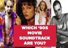 Quiz: Which '90s Movie Soundtrack Are You?