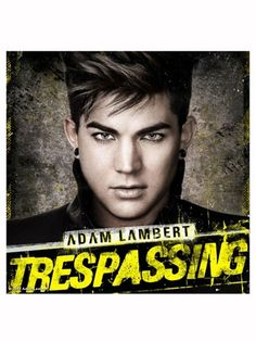 Adam Lambert's 'Trespassing': Track-By-Track via @Hollywood Reporter