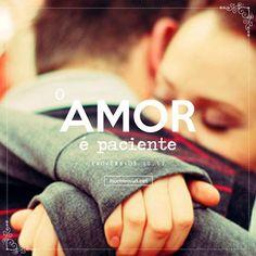O amor é paciente. Acesse: http://mormonsud.net