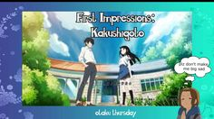 First Impressions: Kakushigoto Away From Her, Cute Stories, Feeling Sad, Good Times, Behind The Scenes, Otaku, Things To Think About, Comedy, Drama
