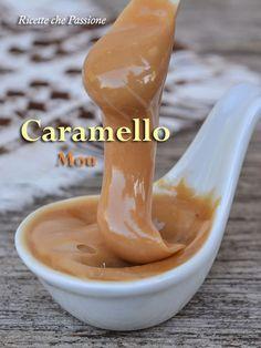 Salsa caramello mou, un piacere sconfinato, facile da preparare, troppo buona! Toffee, Nutella, Creme, Tart Crust Recipe, Cream Cake, Food Menu, International Recipes, Ricotta, Sweet Recipes