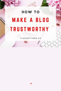 How can you make your visitors trust your blog so that they continue to be a dedicated reader? Read this post where I will detail how to create a trustworthy blog to turn visitors into dedicated subscribers. Blogging coach Tiia Konttinen shares her tips for beginner and advance bloggers.