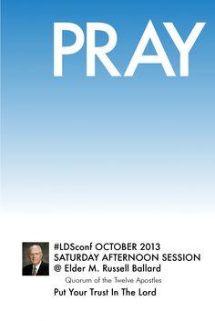 #LDSconf October 2013 Put Your Trust in the LordBy Elder M.Russell Ballard