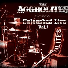 Unleashed Live Vol. 1 by The Aggrolites