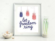 Let Freedom Ring  PRINTABLE Wall Art / 4th of July by RissDesign