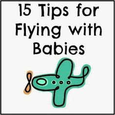 15 Tips for Flying with A Baby - Play. Toddler Travel, Travel With Kids, Family Travel, Baby Travel, Family Vacations, Baby Club, Flying With A Baby, Travel Advice, Travel Tips