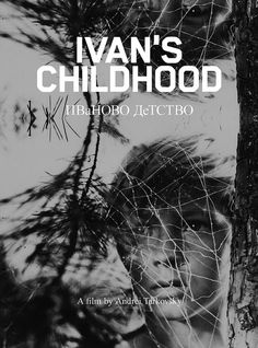 Ivan's Childhood - Andrei Tarkovsky