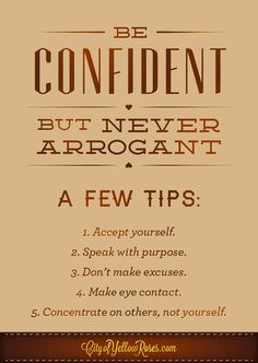 A few tips to show your confidence. Rule #1: Don't be arrogant