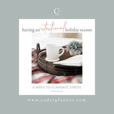 6 Ways To Have An Intentional Holiday Season — Codex Planner
