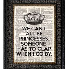 Vintage Dictionary Art Print We Can't All Be PRINCESSES with CROWN Typography Typographic Funny Quote Art Print