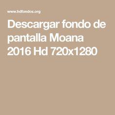 Descargar fondo de pantalla Moana 2016 Hd 720x1280