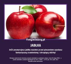 JEŚLI POSMARUJESZ JABŁKA MASŁEM PRZED... Deli, Food Hacks, Cooking Tips, Fun Facts, Life Hacks, Food And Drink, Remedies, Health Fitness, Healthy Recipes
