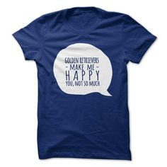 Golden Retrievers make me happy, you not so much T Shirts, Hoodies. Get it now ==► https://www.sunfrog.com/Pets/Golden-Retrievers-make-me-happy-you-not-so-much-60643308-Guys.html?57074 $19