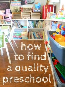 Are you looking for a quality preschool?  Here are some tips to help you along the way.    Found a quality preschool?  What would you add to the list?
