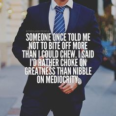 Striving for greatness, not mediocrity!