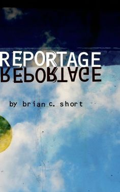 Reportage by Brian Short, http://www.amazon.com/dp/B00BQ2QL1I/ref=cm_sw_r_pi_dp_kn8qrb10QQTBD