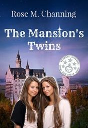 The Mansion's Twins by Rose M. Channing - OnlineBookClub.org Book of the Day! @rosechanning @OnlineBookClub
