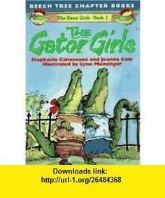 The Gator Girls (9780688152970) Stephanie Calmenson, Joanna Cole, Lynn Munsinger , ISBN-10: 068815297X  , ISBN-13: 978-0688152970 ,  , tutorials , pdf , ebook , torrent , downloads , rapidshare , filesonic , hotfile , megaupload , fileserve