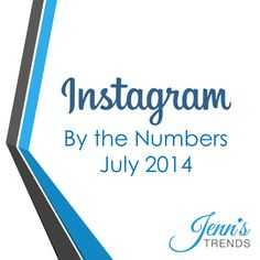 Great statistics! Instagram by the Numbers - July 2014